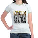 Warning - low on carbs Jr. Ringer T-Shirt