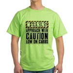 Warning - low on carbs Green T-Shirt