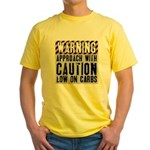 Warning - low on carbs Yellow T-Shirt