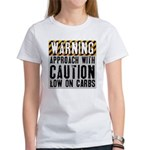 Warning - low on carbs Women's T-Shirt