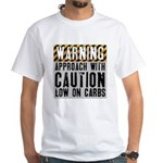 Warning - low on carbs White T-Shirt