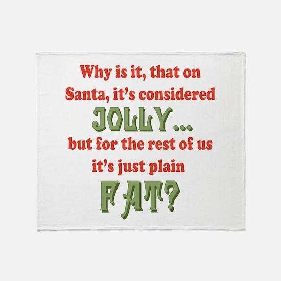On Santa, It's Jolly Throw Blanket