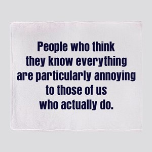 People Who Know Everything Throw Blanket