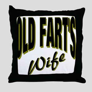 Ols Fart's Wife Throw Pillow