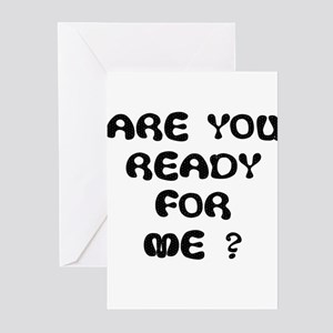 ARE U READY FOR ME? Greeting Cards (Pk of 10)