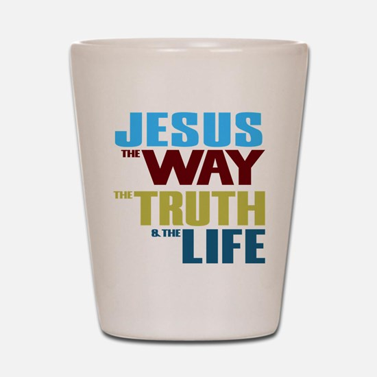 Jesus Way Truth Life Shot Glass