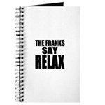 The Franks Say Relax Journal