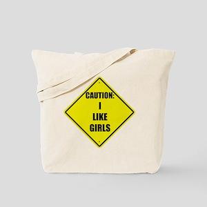 Caution I like girls Tote Bag