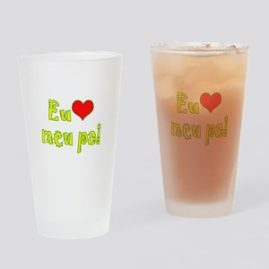 I Love Dad (Port/Brasil) Drinking Glass