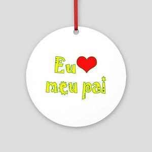 I Love Dad (Port/Brasil) Ornament (Round)