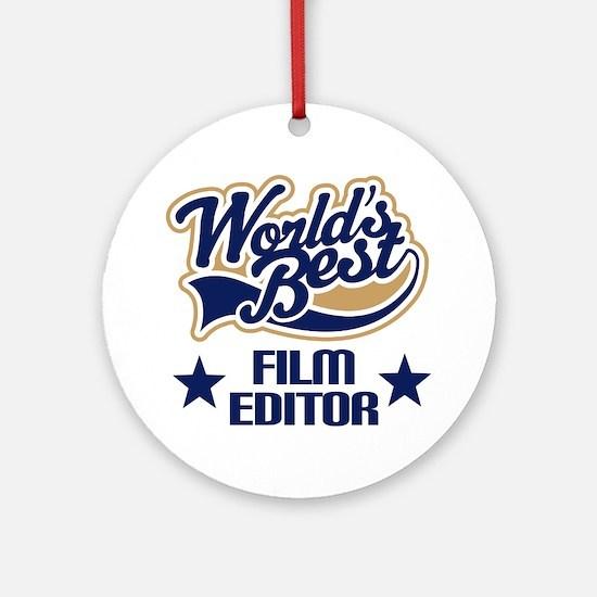 Film Editor Gift (Worlds Best) Ornament (Round)