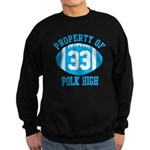 Property of Polk High Sweatshirt (dark)