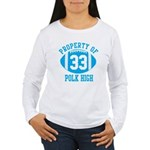 Property of Polk High Women's Long Sleeve T-Shirt