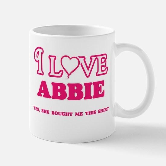 I Love Abbie - She bought me this shirt Mugs