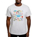 I'm Cooler Than You Because.. Light T-Shirt