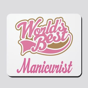 Manicurist Gift (Worlds Best) Mousepad