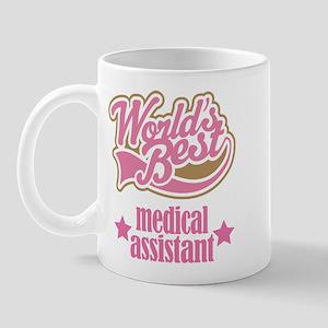 Medical Assistant Gift (Worlds Best) Mug
