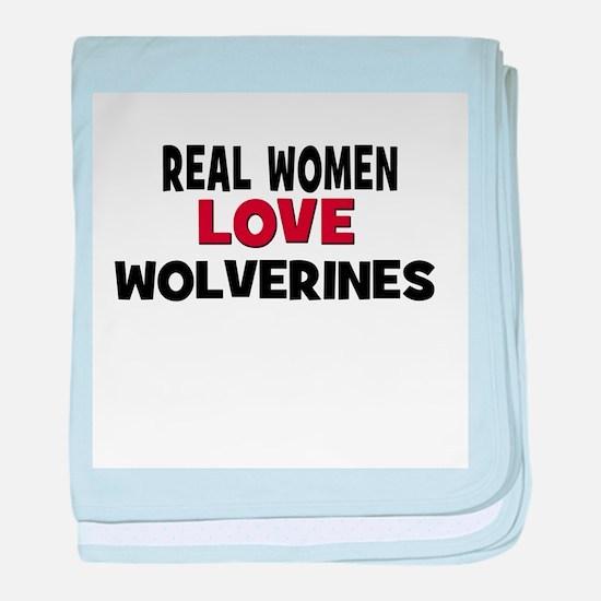 Real Women Love Wolverines baby blanket