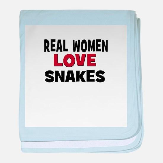 Real Women Love Snakes baby blanket