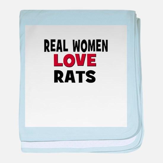 Real Women Love Rats baby blanket