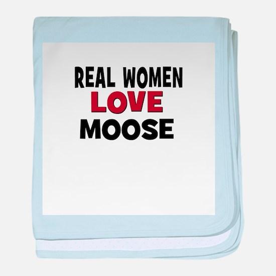 Real Women Love Moose baby blanket