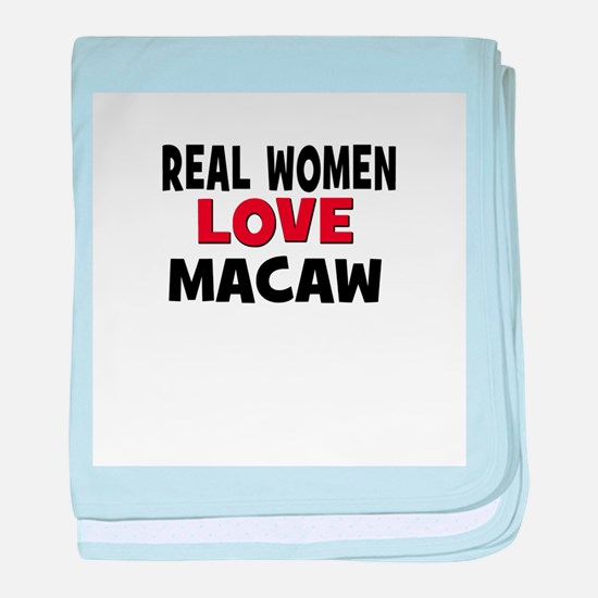 Real Women Love Macaw baby blanket