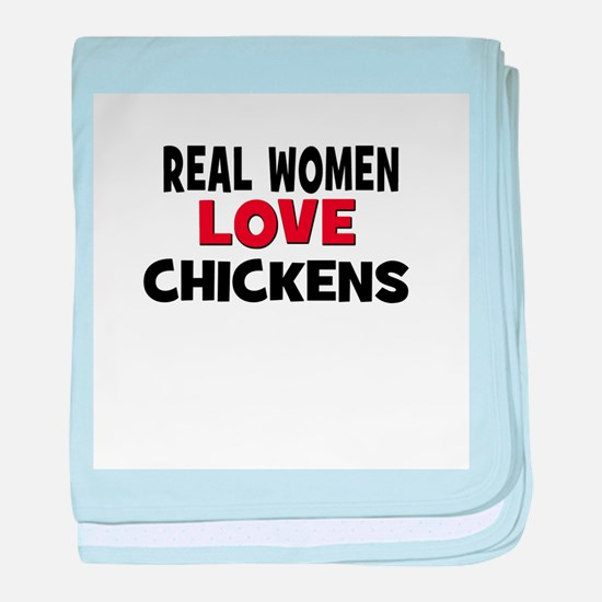 Real Women Love Chickens baby blanket