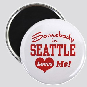 Somebody in Seattle Loves Me Magnet