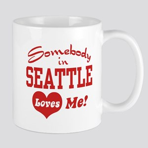 Somebody in Seattle Loves Me Mug