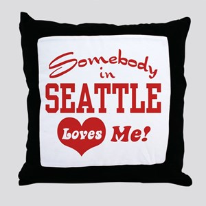 Somebody in Seattle Loves Me Throw Pillow