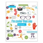 I'm Cooler Than You Because.. Small Poster