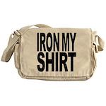 Iron My Shirt Messenger Bag