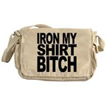Iron My Shirt Bitch Messenger Bag
