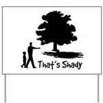 That's Shady Yard Sign