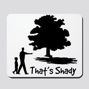 That's Shady Mousepad