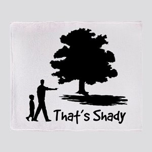 That's Shady Throw Blanket