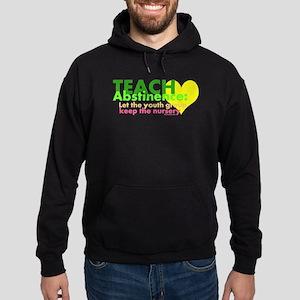 Teach Abstinance Hoodie (dark)
