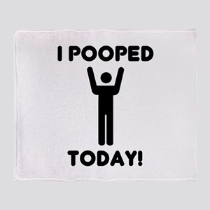 I pooped today Throw Blanket