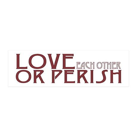 Love or Perish 21x7 Wall Peel