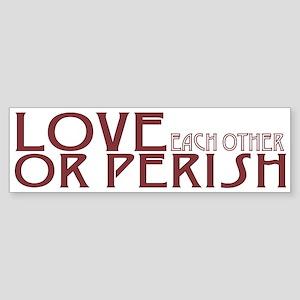 Love or Perish Sticker (Bumper)