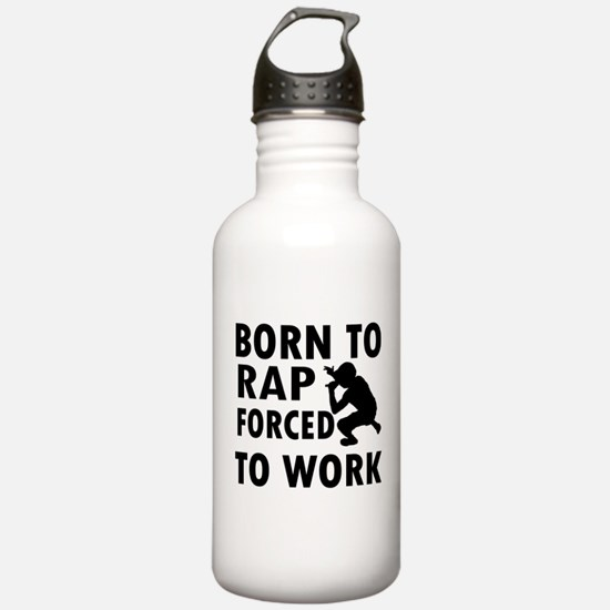 Born to Rap forced to work Water Bottle