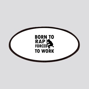 Born to Rap forced to work Patches