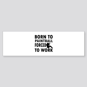 Born to Play Paintball forced to work Sticker (Bum
