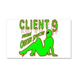 Client 9 From Outer Space Car Magnet 20 x 12