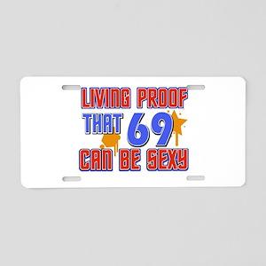 Cool 69 year old birthday design Aluminum License
