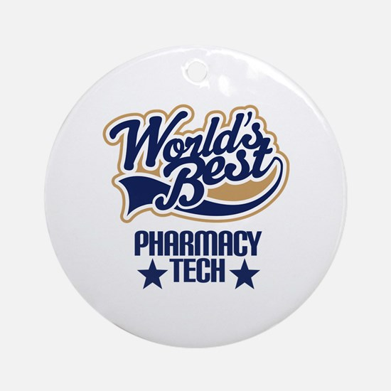 Pharmacy Tech Gift (Worlds Best) Ornament (Round)