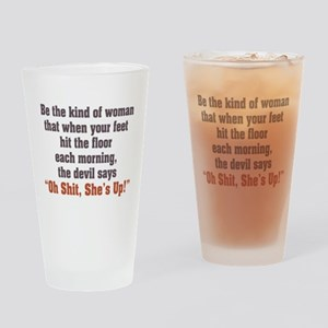 Be the Kind of Woman Drinking Glass