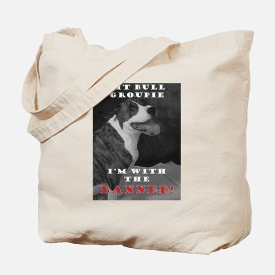 Pit Bull I'm with the banned! Tote Bag
