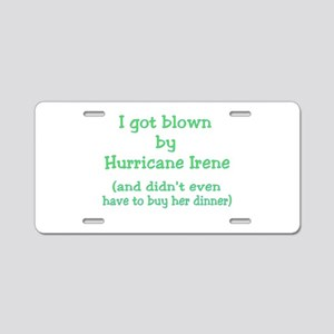 Blown by Irene Didn't Buy Dinner Aluminum License
