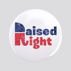 "Raised Right 2 3.5"" Button"